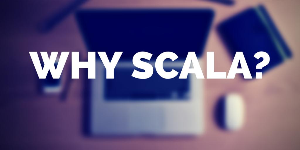 Why Scala