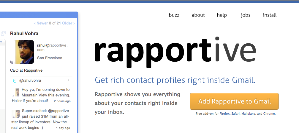 download rapportive here and add a few custom raplets to help you mange contacts and follow them on various social platforms this will help you connect